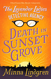 Norstedts Acquires Swedish Rights To Death In Sunset Grove By Minna Lindgren