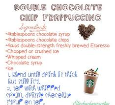 Here Is A GREAT Double Chocolate Chip Frappuccino Recipe That I Have Found Online Enjoy