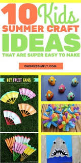Easy Summer Crafts For Kids Inspirational 40 Simple Of