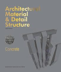 Architectural Material & Detail Structure Concrete Josep