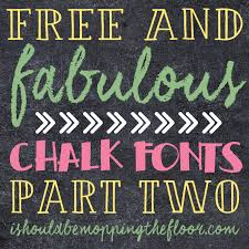 I Should Be Mopping The Floor My 25 Favorite Free Chalk Fonts