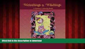PDF ONLINE Weirdlings And Wildlings A Fantasy Coloring Book READ BOOKS