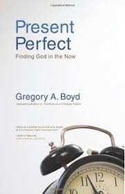 Present Perfect Finding God In The Now