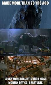 Funny Work Quotes Jurassic Park Showing Up Other Movies CGI Since Before You Knew What W