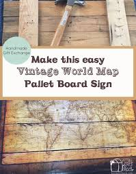 Make This Easy Vintage Map Pallet Sign DIY Picture Tutorial With Step By Instructions