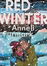 In Annelli Furmarks Red Winter Love Is Something That Doesnt Merely Exist A Vacuum Shared By Two People But Subtly Adjusts The Course Of Everyone