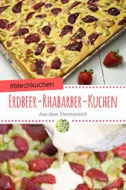 erdbeer rhabarber blechkuchen aus dem thermomix