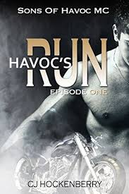 Havocs Run Episode One Sons Of Havoc Motorcycle Club Book 1info Outline