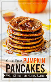 Pumpkin Pancakes With Gluten Free Bisquick by Grain Free Pumpkin Pancakes With Cinnamon Honey Syrup Real Food