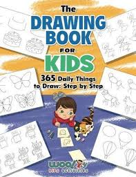 The Drawing Book For Kids 365 Daily Things To Draw Step By Woo Jr Activities