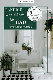 bändige das chaos im bad in nur 5 minuten pro tag mamizeug
