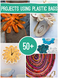 50 Ways To Upcycle Plastic Bags