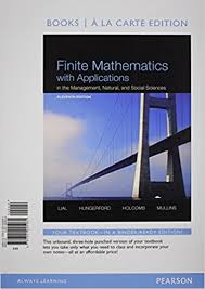 Finite Mathematics With Applications In The Management Natural And Social Sciences Books A La Carte Plus NEW MyLab Math Pearson EText Access Card