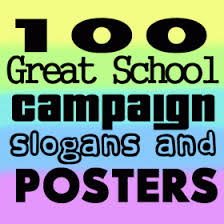 100 Great School Campaign Slogans Posters And Ideas