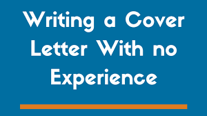 How To Write A Cover Letter With No Experience