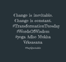 Quote Change Is Inevitable Constant TransformationTuesday WordsOfWisdom Yoga Adho