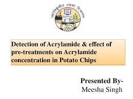 Detection Of Acrylamide Effect Pre Treatments On Concentration In Potato Chips Presented