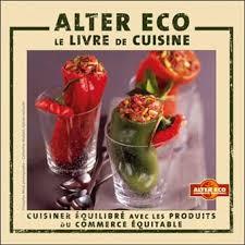 cuisiner équilibré alter éco le livre de cuisine cuisiner équilibré avec les