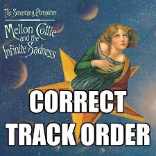 Smashing Pumpkins Luna Meaning by Mu Correct Track Order For Mellon Collie 4chan