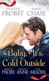 Baby Its Cold Outside By Jennifer Probst Emma Chase Kristen