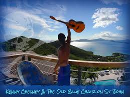 Kenny Chesney Old Blue Chair Live by Kenny Chesney On St John St John Beach Guide St John Beach Guide