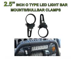 2 x 2 5 inch o type led light bar mount bullbar bracket cl