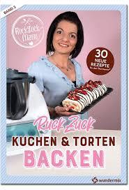 ruckzuck kuchen torten backen mit manu 30 neue rezepte für den thermomix