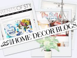 Best Decorating Blogs 2014 by Home Decor Blogs Our Top 25 Stylecaster
