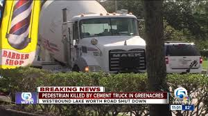 100 Cement Truck Video Pedestrian Hit And Killed By Cement Truck In Greenacres