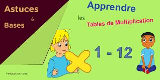 comment apprendre table de multiplication comment apprendre chaque table de multiplication