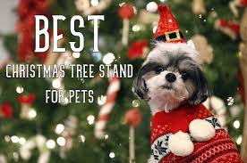 Swivel Straight Christmas Tree Stand Instructions by Best Christmas Tree Stand For Pets Dogs And Cats A Very Cozy Home