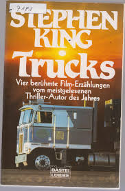 "Trucks,Erzählungen"" (Stephen King) – Buch Gebraucht Kaufen ... Trucks Constant Readers Trucks Stephen King P Tderacom Skrckfilm Tw Dvd Skrck Stephen King Buch Gebraucht Kaufen A02fyrop01zzs Peterbilt Tanker From Movie Duel On Farm Near Lincolnton Movie Reviews And Ratings Tv Guide Green Goblin Truck 1 By Nathancook0927 Deviantart Insuktr Dbadk Kb Og Salg Af Nyt Brugt Maximum Ordrive 1986 Hror Project Custom One Source Load Announce Expansion Into Sedalia Rules In Bangor Maine A Tour Through Country"