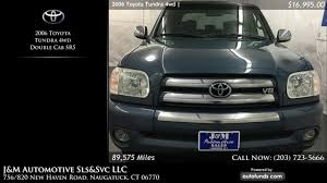 100 J And M Truck Sales Used 2006 Toyota Tundra 4wd Automotive SlsSvc LLC Naugatuck