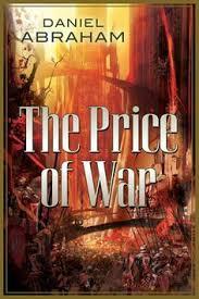 The Price Of War Second Half Long Quartet By Daniel Abraham