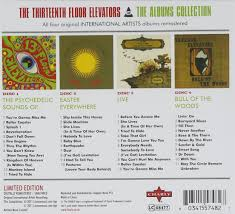 Thirteenth Floor Elevators Slip Inside This House by 13th Floor Elevators The Albums Collection 4 Cd Clambox