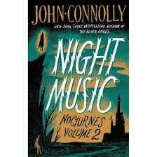 Night Music Nocturnes Volume Two By John Connolly