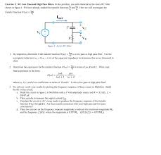 Exercise 2 RC Low Pass And High Filters In This Problem You