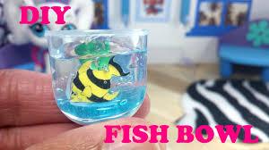 Homemade Lava Lamp Fish Tank by Diy Miniature Doll Fish Bowl Youtube