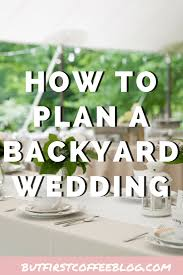How To Plan A Backyard Wedding | Things You'll Want To Know Awesome Planning A Small Wedding Services In 16 Things You Need To Know Pull Off An Outdoor Martha Backyard Guide Ideas Checklist Pro Tips Images Best 25 Weddings Ideas On Pinterest Wedding Attractive Cheap How To Have At Home On Terrific Pictures Design Pro Getting Married An Image Reception With Stunning Guides For Weddings