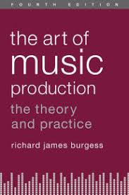 The Art Of Music Production Theory And Practice