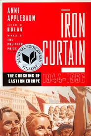 Who Coined The Iron Curtain by Review Of U201ciron Curtain The Crushing Of Eastern Europe 1944 1956