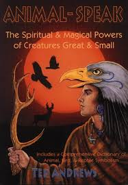 CP504 ANIMAL SPEAK The Spiritual And Magical Powers Of Creatures Great Small By Ted Andrews