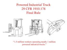 100 Powered Industrial Truck PPT 29 CFR 1910178 Final Rule PowerPoint