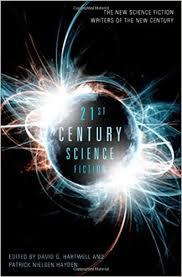 Twenty First Century Science Fiction An Anthology David G Hartwell Patrick Nielsen Hayden 9780765326003 Amazon Books