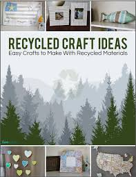 Recycled Craft Ideas Easy Crafts To MAke With Materials Free EBook