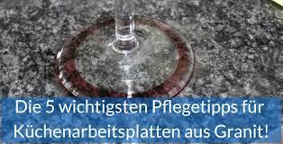 pflege küchenarbeitsplatten aus granit die 5