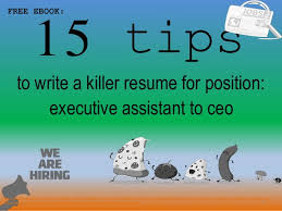 15 Tips 1 To Write A Killer Resume For Position FREE EBOOK Executive Assistant