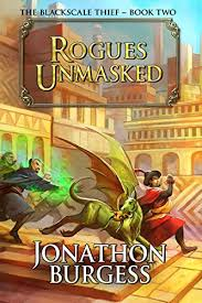 Rogues Unmasked The Blackscale Thief Book 2 By Burgess Jonathon