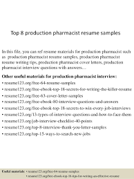 Top 8 Production Pharmacist Resume Samples In This File You Can Ref Materials For