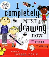 I Completely Must Do Drawing Now And Painting Coloring Charlie Lola